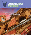 Launceston Tamar and the North Holiday Guide