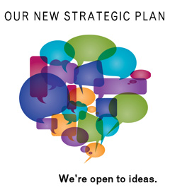 New Strategic Plan - we're open to ideas