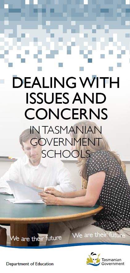 Dealing with issues and concerns in Tasmanian Government Schools